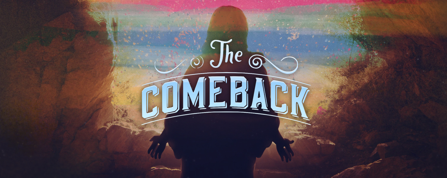 THE COMEBACK // Down But Not Out
